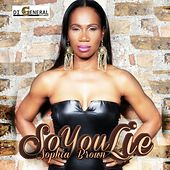 So You Lie - Single by Sophia Brown