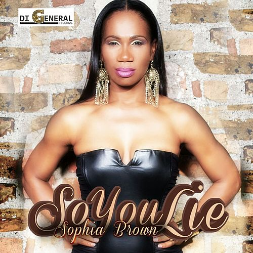 Play & Download So You Lie - Single by Sophia Brown | Napster