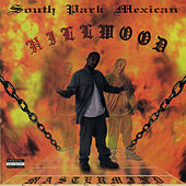 Hillwood by South Park Mexican