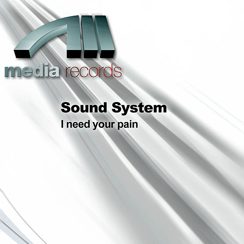 I need your pain by The Sound System