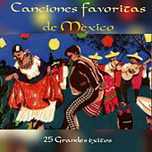 Canciones Favoritas de México - 25 Grandes Éxitos by Various Artists