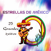 Play & Download Estrellas de México - 25 Grandes Éxitos by Various Artists | Napster