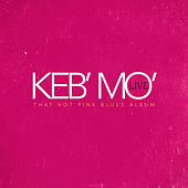 Live - That Hot Pink Blues Album by Keb' Mo'