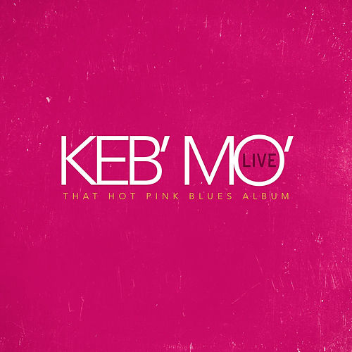 Play & Download Live - That Hot Pink Blues Album by Keb' Mo' | Napster