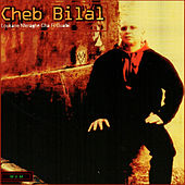 Play & Download Loukane nferaghe cha fi gualbi by Cheb Bilal | Napster