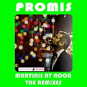 Play & Download Martinis at Noon (Remix EP) by Promis | Napster
