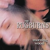 Play & Download Morning Wood by The Rugburns | Napster