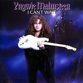 Play & Download I Can't Wait by Yngwie Malmsteen | Napster