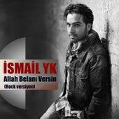 Allah Belanı Versin (Rock Versiyon) by İsmail YK
