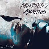Muertes y amantes by Fidel