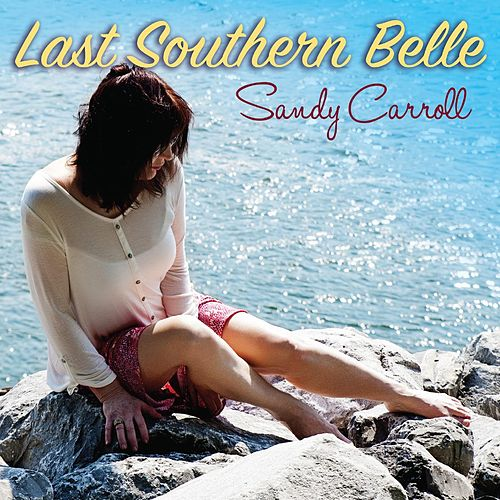 Play & Download Last Southern Belle by Sandy Carroll | Napster