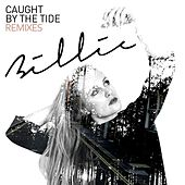 Play & Download Caught By The Tide (Remixes) by Billie | Napster