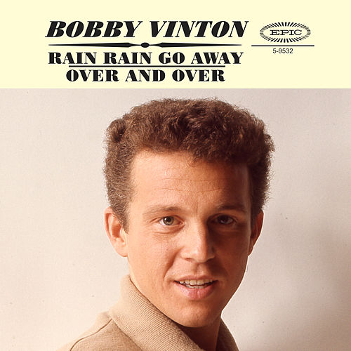 Play & Download Rain Rain Go Away / Over And Over by Bobby Vinton | Napster