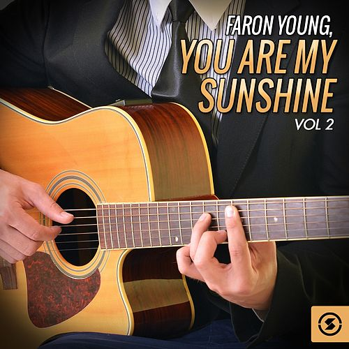 You Are My Sunshine, Vol. 2 by Faron Young