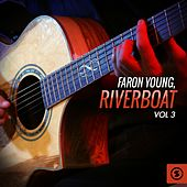 Play & Download Riverboat, Vol. 3 by Faron Young | Napster