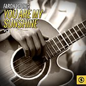 Play & Download You Are My Sunshine, Vol. 1 by Faron Young | Napster