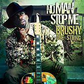 Play & Download No Man Stop Me by Brushy One String | Napster
