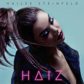 Play & Download Haiz by Hailee Steinfeld | Napster
