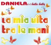 La mia vita tra le mani by Daniela