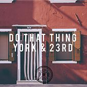 Play & Download Do That Thing - Remixes by York | Napster