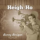Play & Download Heigh-Ho by Bunny Berigan | Napster
