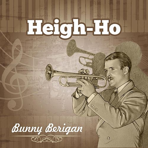 Heigh-Ho by Bunny Berigan