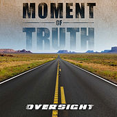 Play & Download Moment Of Truth by Oversight | Napster