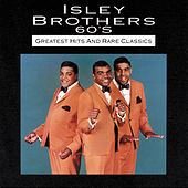 60s Greatest Hits And Rare Classics von The Isley Brothers