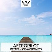 Play & Download Pattern Of Awareness - Single by Astropilot | Napster