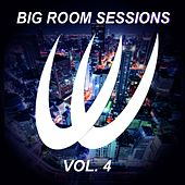 Play & Download Big Room Sessions, Vol. 4 - EP by Various Artists | Napster
