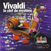 Play & Download Vivaldi La Clef Du Mystere by Classical Kids | Napster