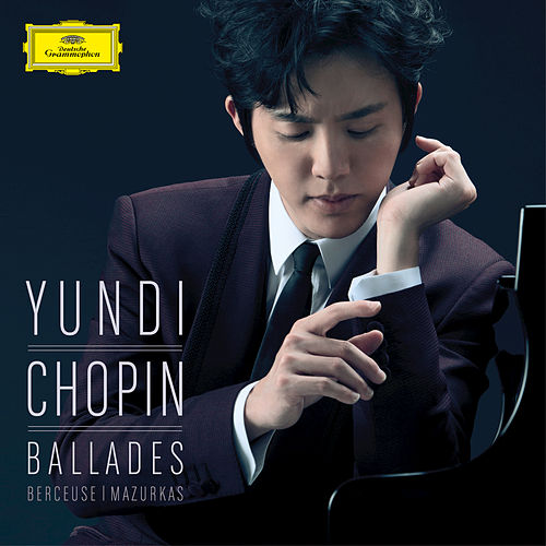 Play & Download Chopin: Ballades, Berceuse, Mazurkas by Yundi | Napster