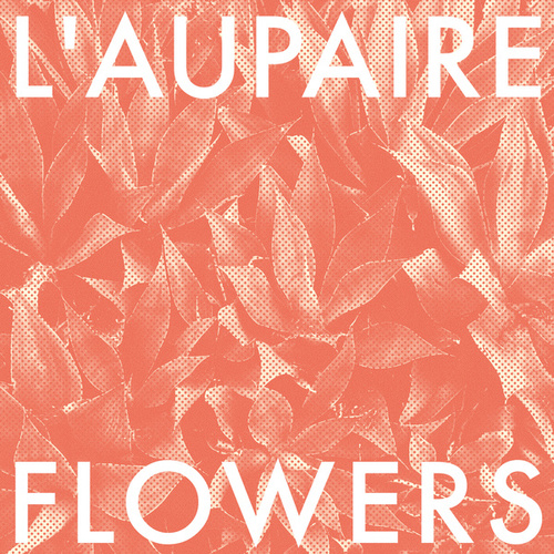Flowers by L'Aupaire