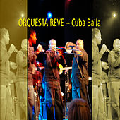 Play & Download Cuba Baila by Orquesta Reve | Napster