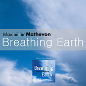 Play & Download Breathing Earth 2 by Maximilien Mathevon | Napster
