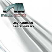Play & Download Dirtysummer 2k6 by Joy Kitikonti | Napster