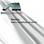 Play & Download Need u back/Keep on movin' by The Masters | Napster