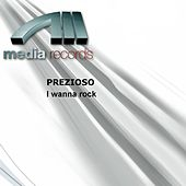 Play & Download I wanna rock by Prezioso | Napster