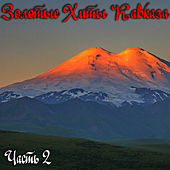 Play & Download Golden Hits of the Caucasus, Pt. 2 by Various Artists | Napster