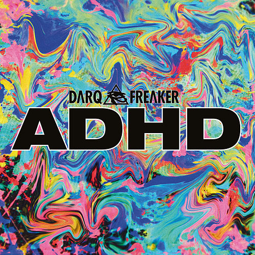 Play & Download Adhd Ep by Darq E Freaker | Napster