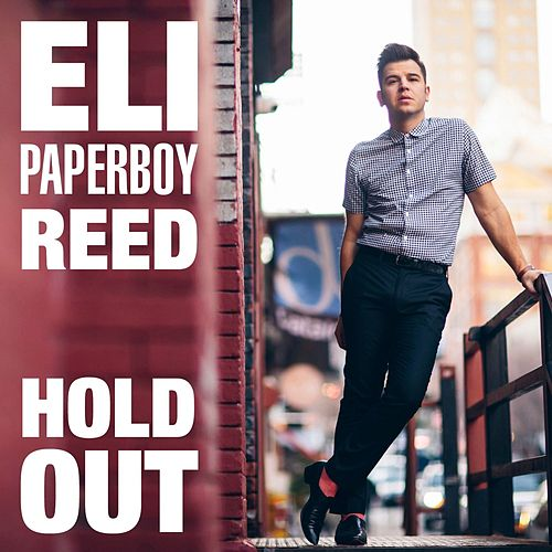 Play & Download Hold Out by Eli 'Paperboy' Reed | Napster