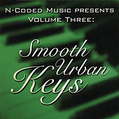 Play & Download N-Coded Music Presents Volume Three: Smooth Urban Keys by Various Artists | Napster