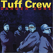 Play & Download Danger Zone by Tuff Crew | Napster