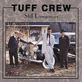 Play & Download Still Dangerous by Tuff Crew | Napster