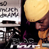 Play & Download So Much Drama by Blac Haze | Napster