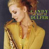 Play & Download The Best Of Candy Dulfer by Candy Dulfer | Napster
