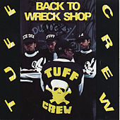 Play & Download Back to Wreck Shop by Tuff Crew | Napster