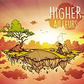 Ailleurs by The Higher
