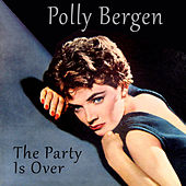 Play & Download The Party Is Over (Bonus Track Version) by Polly Bergen | Napster