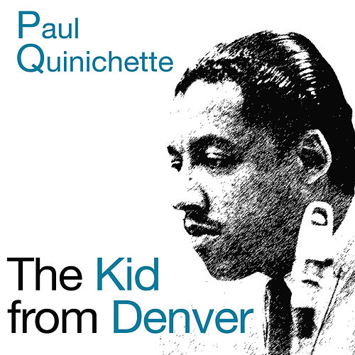 Play & Download The Kid from Denver (Bonus Track Version) by Paul Quinichette | Napster